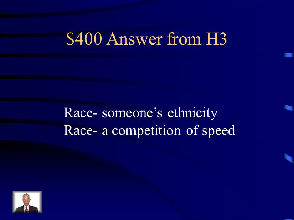 $400 Answer from H3 Race- someone's ethnicity