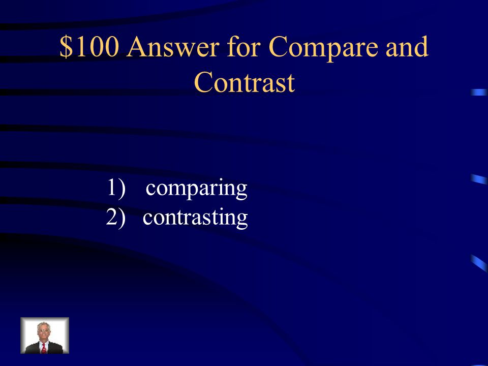 $100 Answer for Compare and Contrast