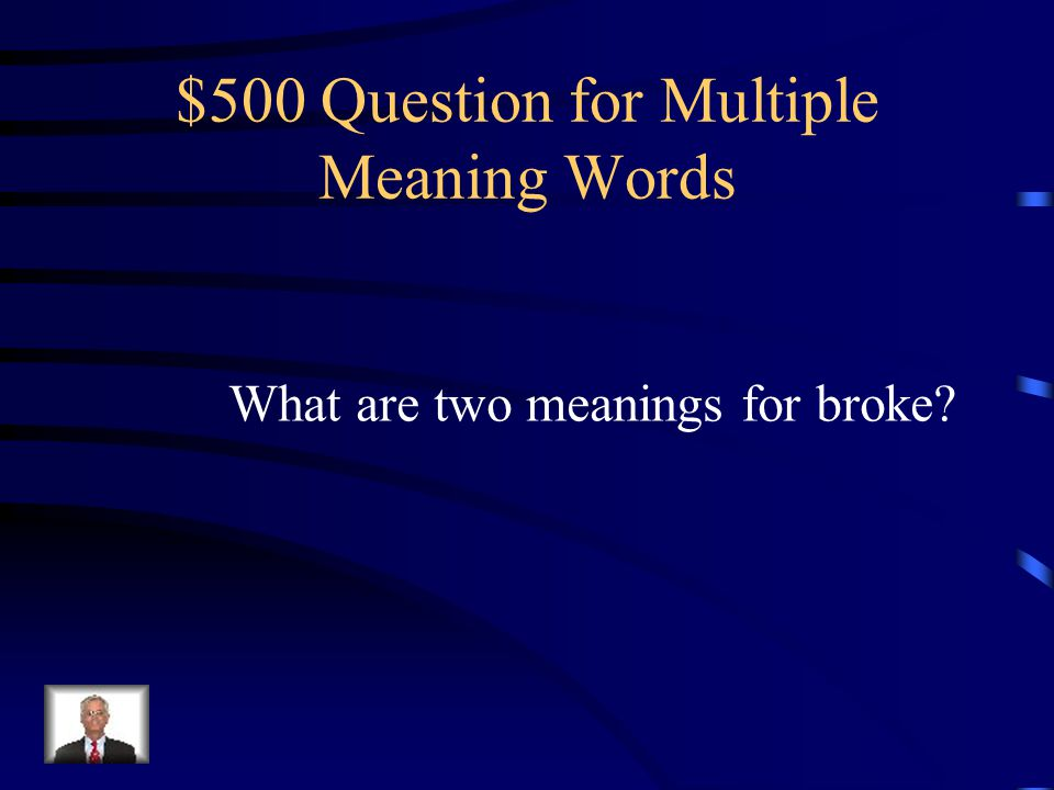 $500 Question for Multiple Meaning Words