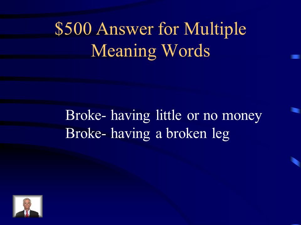 $500 Answer for Multiple Meaning Words