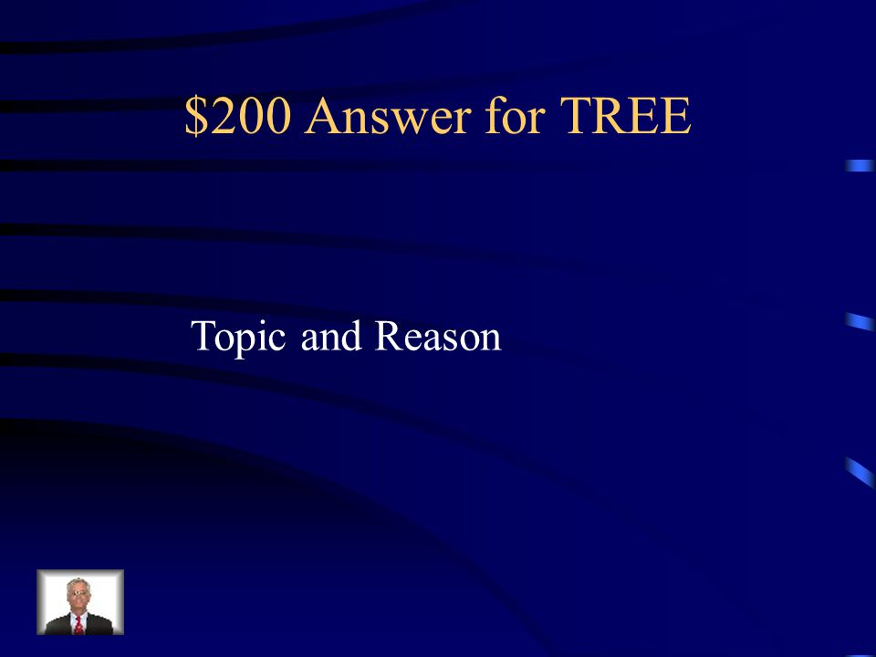 $200 Answer for TREE Topic and Reason