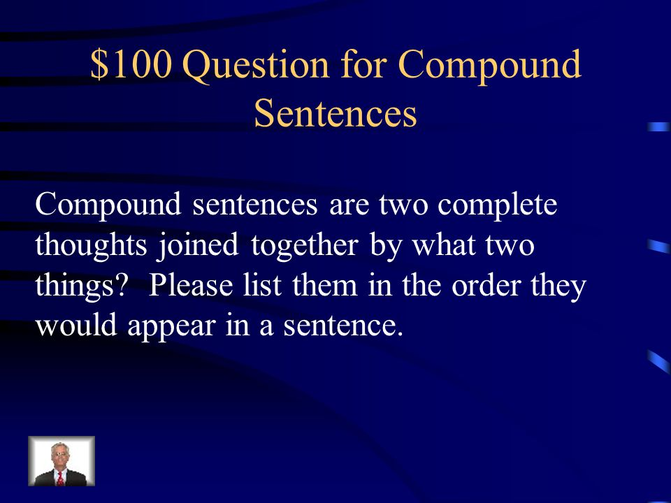 $100 Question for Compound Sentences