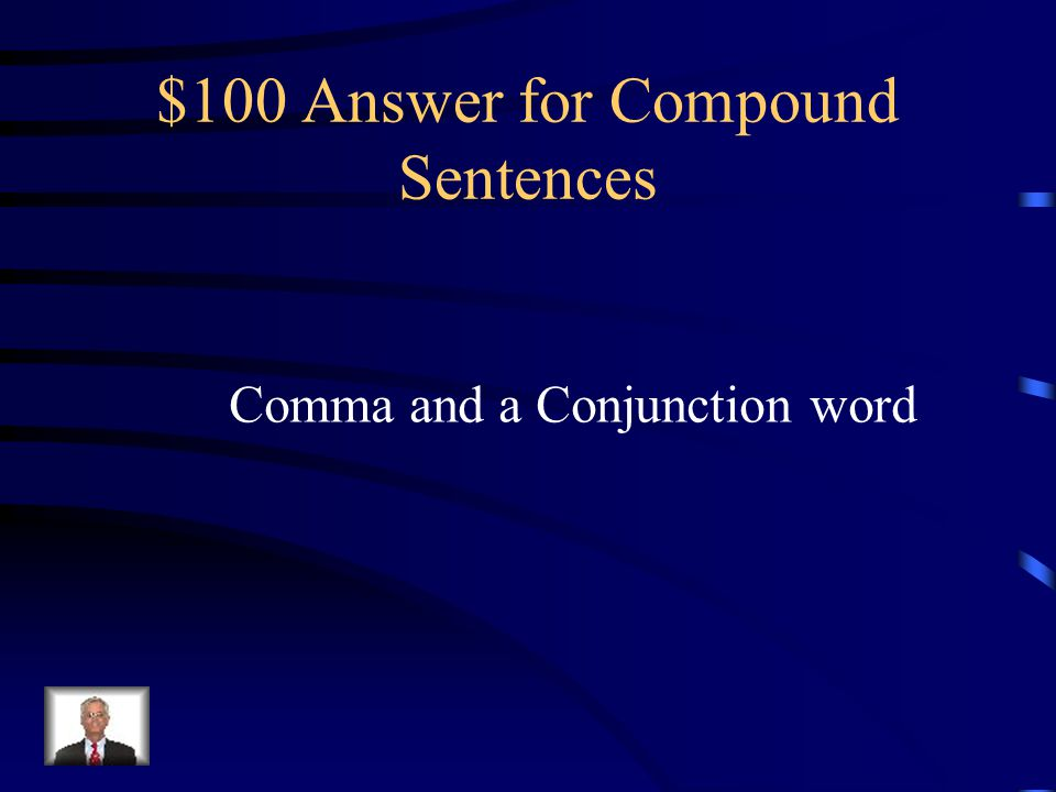 $100 Answer for Compound Sentences