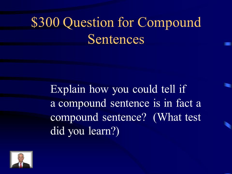$300 Question for Compound Sentences