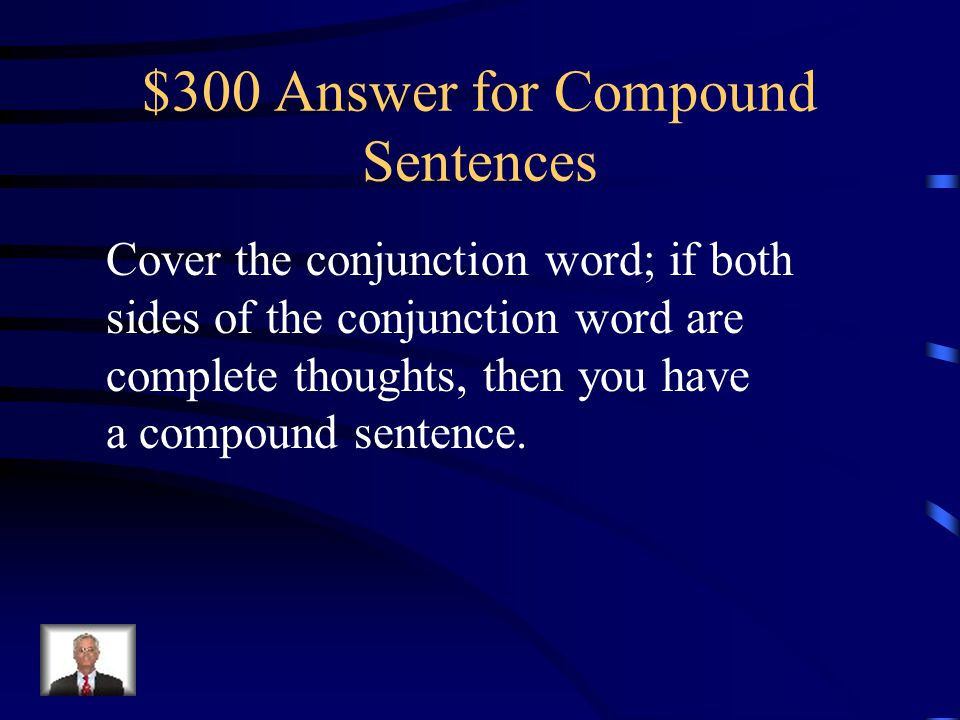 $300 Answer for Compound Sentences