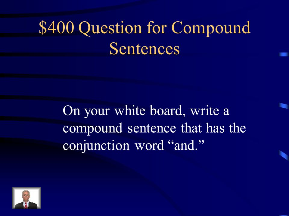 $400 Question for Compound Sentences