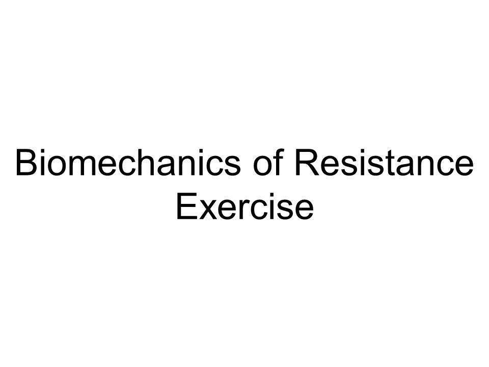 Biomechanics of Resistance Exercise