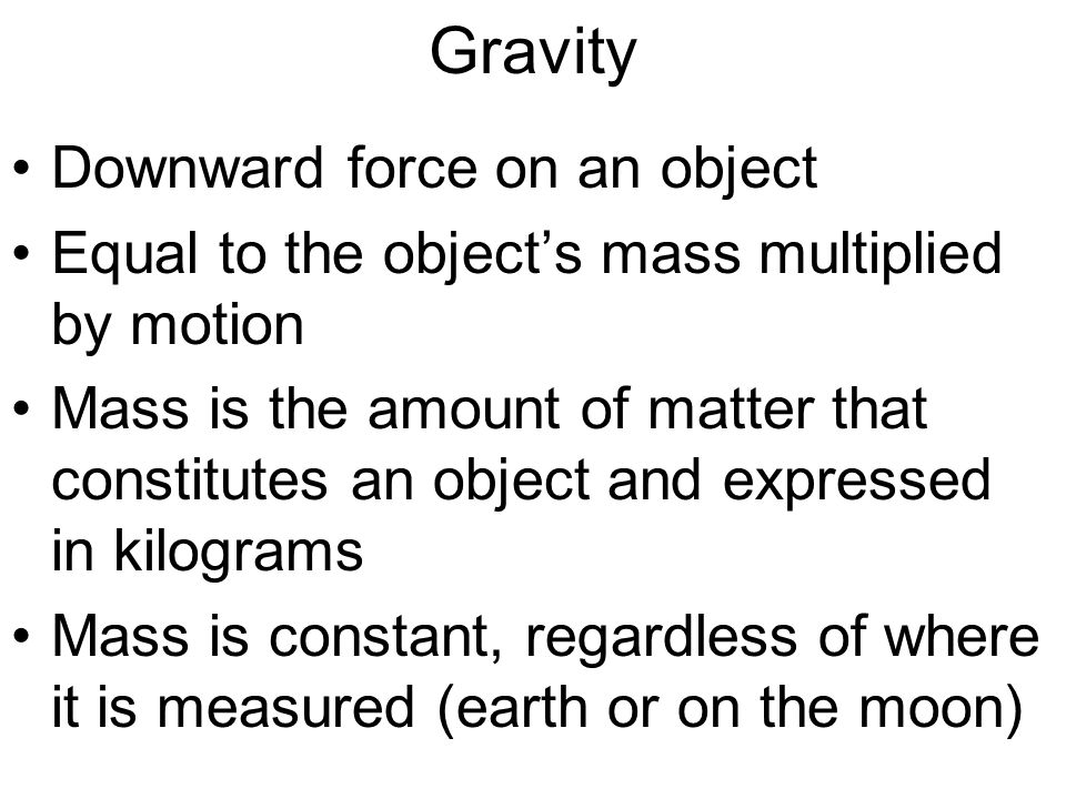 Gravity Downward force on an object