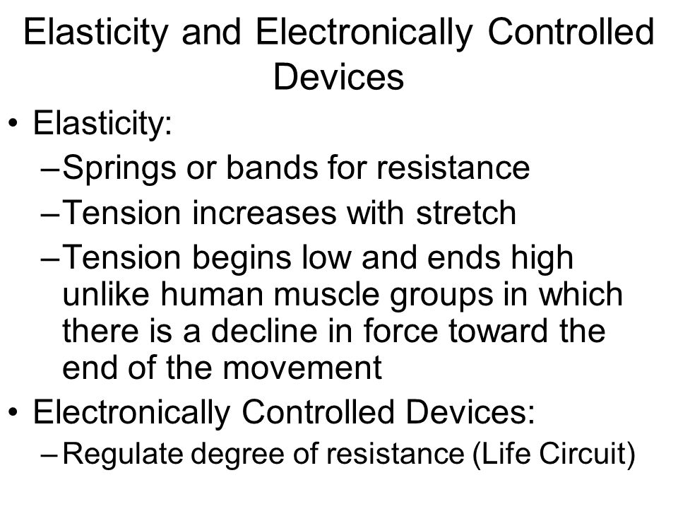 Elasticity and Electronically Controlled Devices