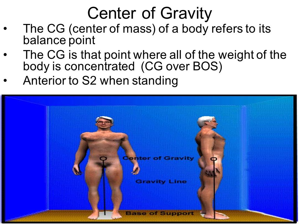 Center of Gravity The CG (center of mass) of a body refers to its balance point