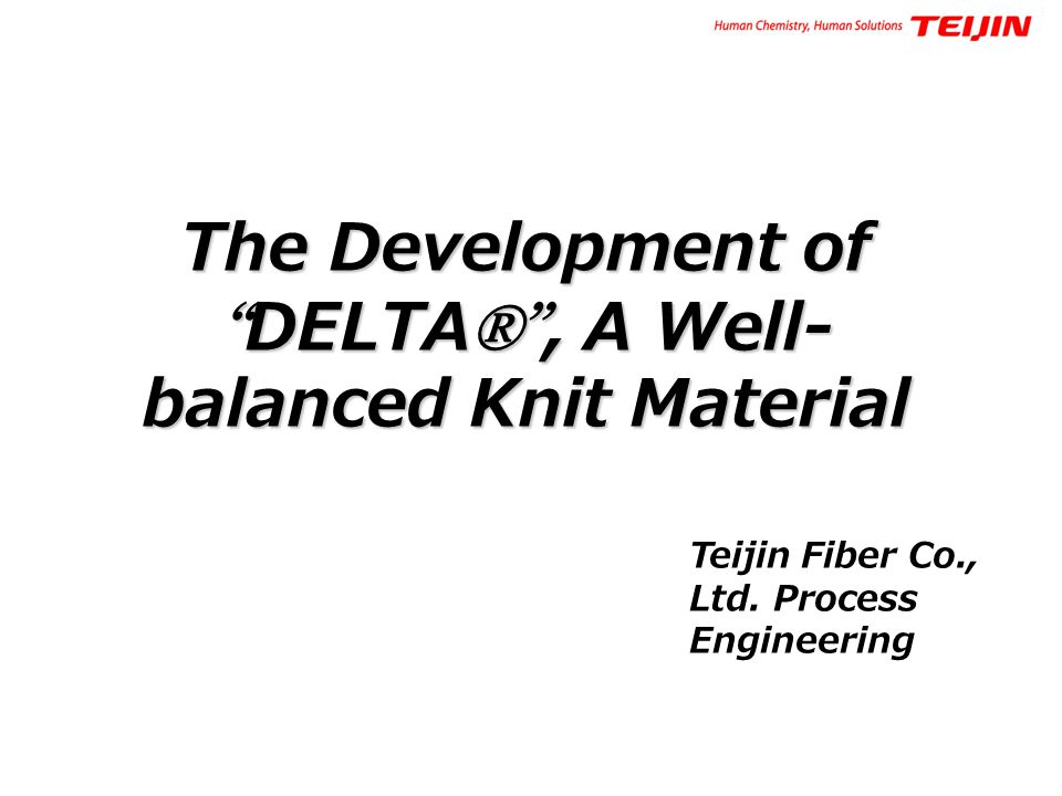 The Development of DELTA® , A Well-balanced Knit Material