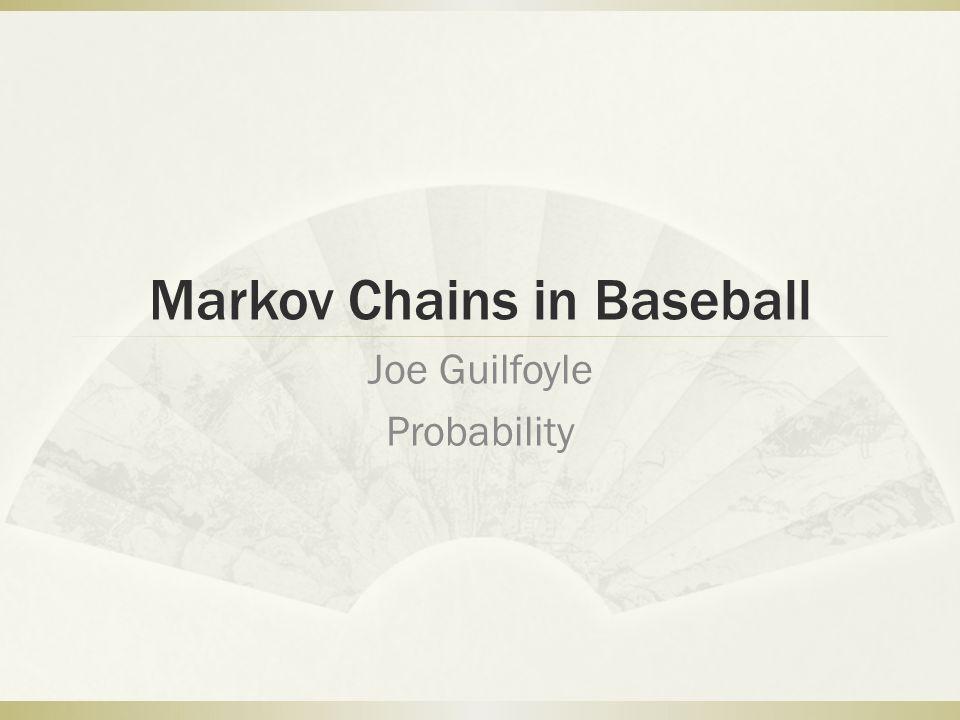 Markov Chains in Baseball