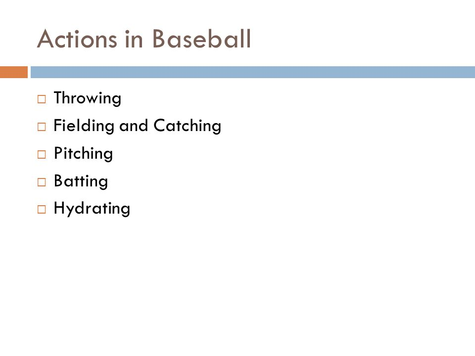 Actions in Baseball Throwing Fielding and Catching Pitching Batting