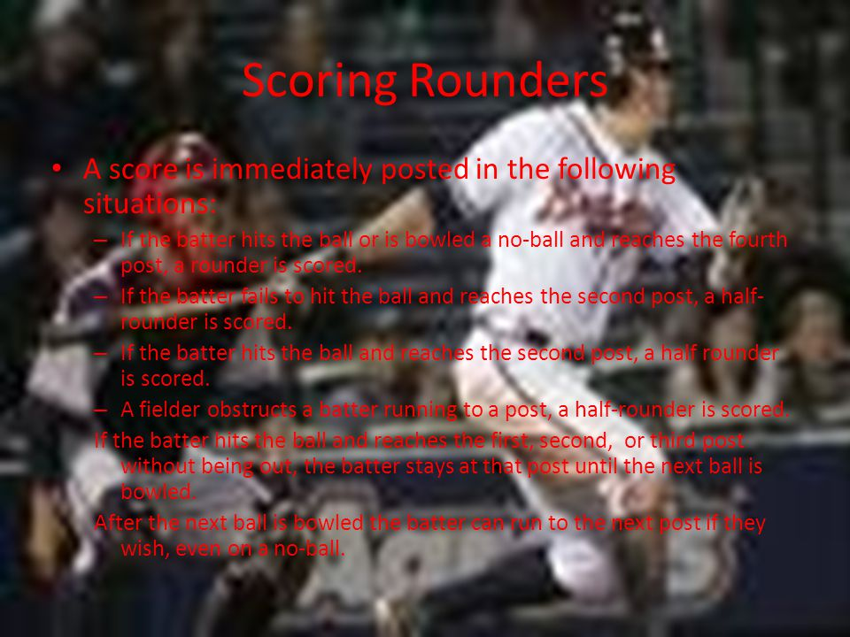 Scoring Rounders A score is immediately posted in the following situations: