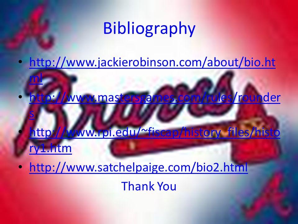 Bibliography http://www.jackierobinson.com/about/bio.html