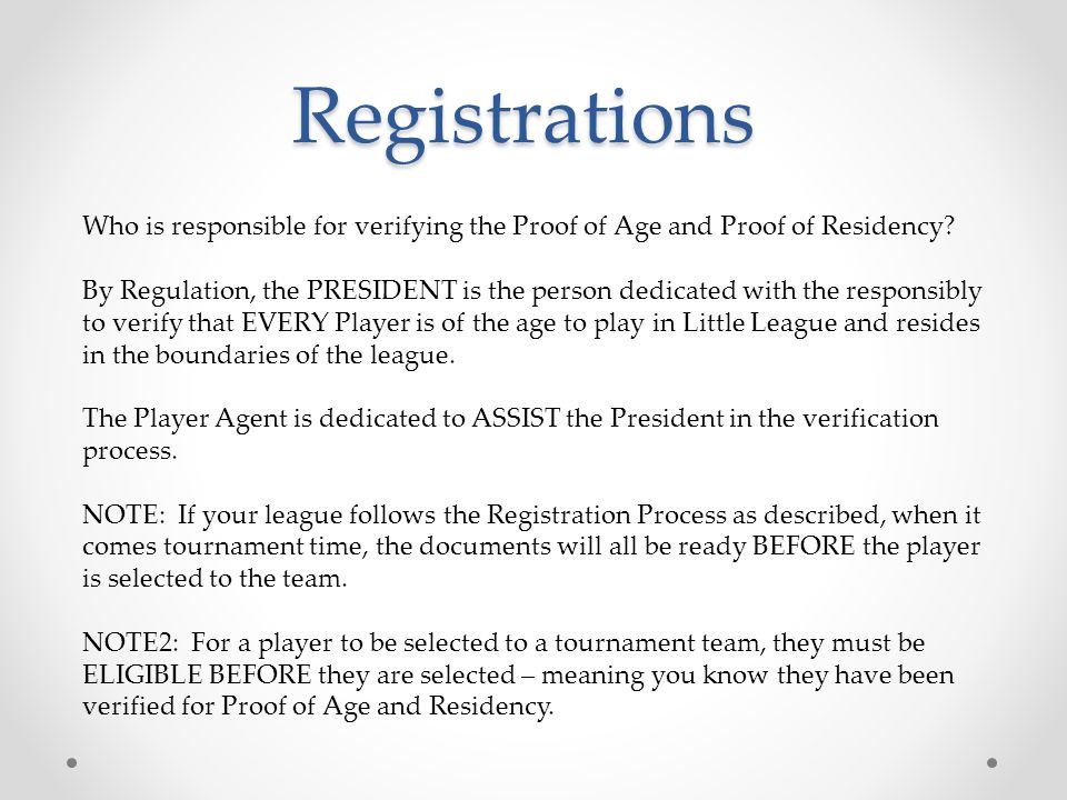 Registrations Who is responsible for verifying the Proof of Age and Proof of Residency