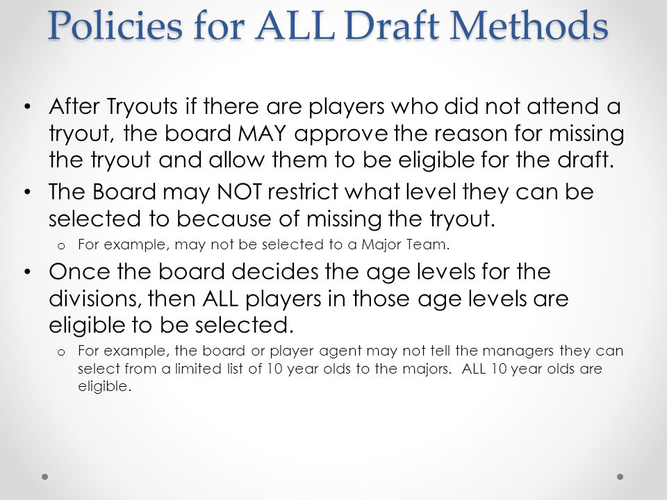 Policies for ALL Draft Methods