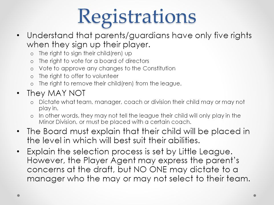 Registrations Understand that parents/guardians have only five rights when they sign up their player.