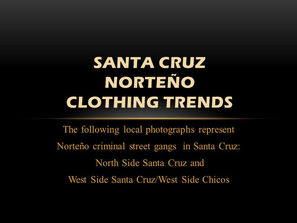 Santa Cruz NorteÑo CLOTHING TRENDS