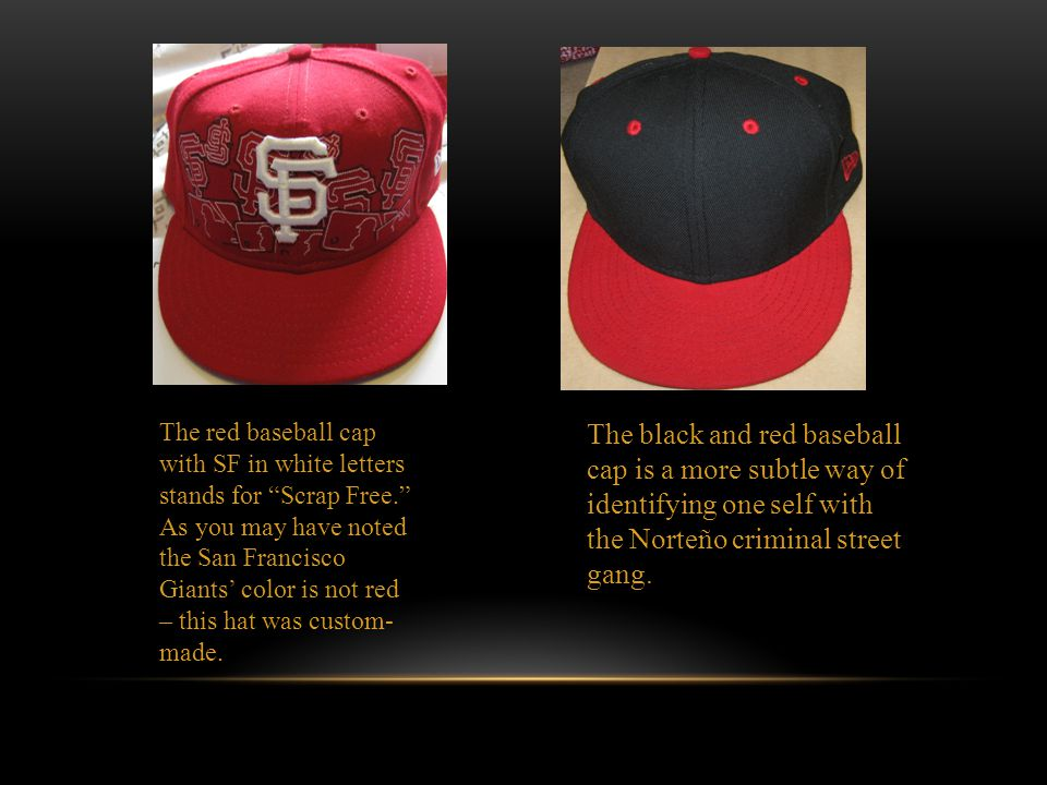 The red baseball cap with SF in white letters stands for Scrap Free