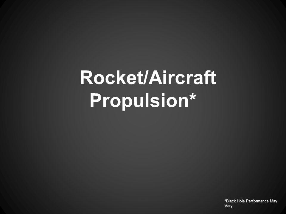 Rocket/Aircraft Propulsion*