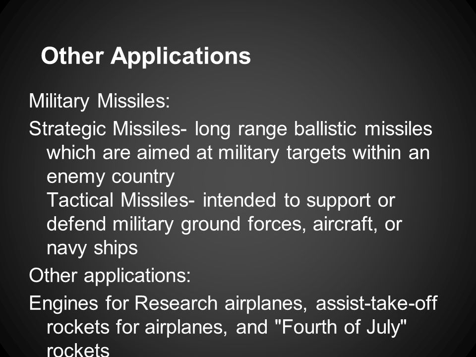 Other Applications Military Missiles: