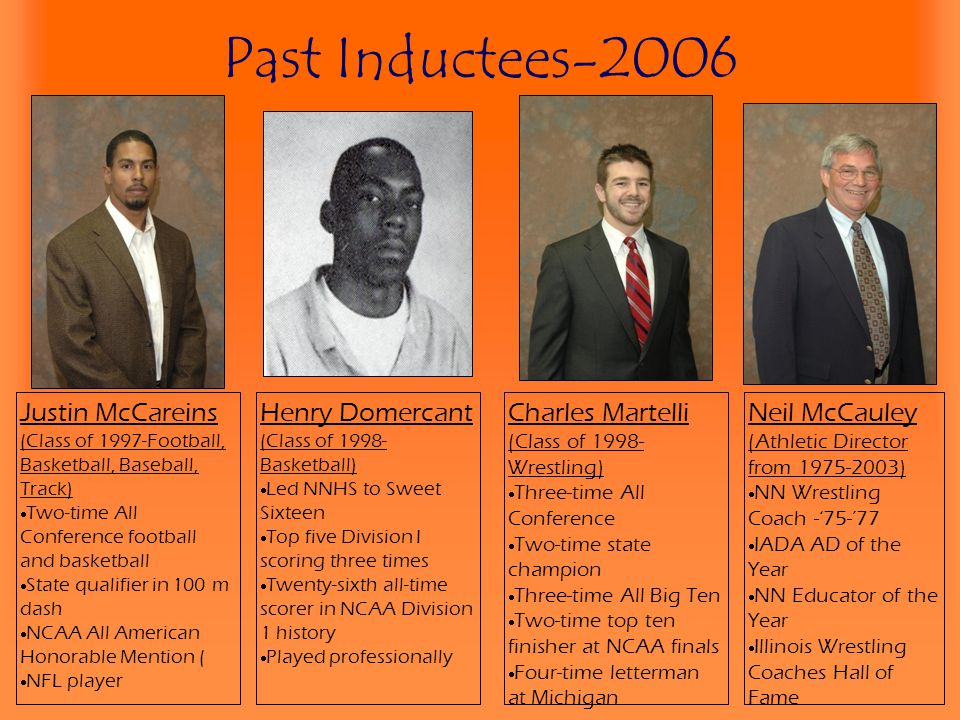 Past Inductees-2006 Justin McCareins (Class of 1997-Football, Basketball, Baseball, Track) Two-time All Conference football and basketball.