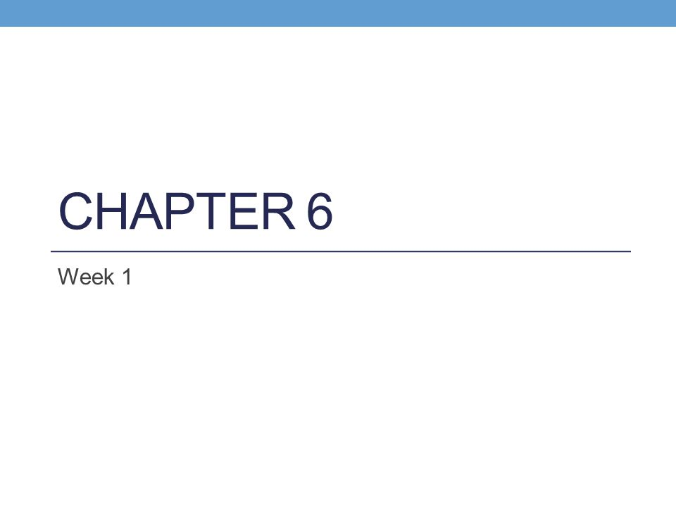 Chapter 6 Week 1