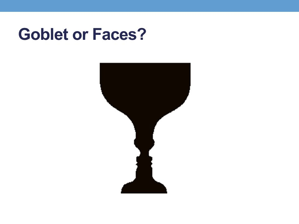 Goblet or Faces