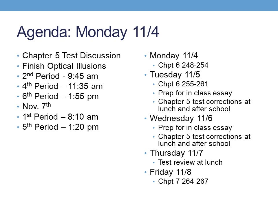 Agenda: Monday 11/4 Chapter 5 Test Discussion Finish Optical Illusions
