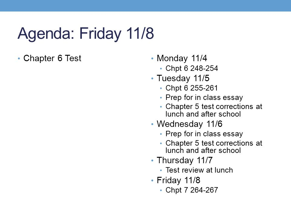 Agenda: Friday 11/8 Chapter 6 Test Monday 11/4 Tuesday 11/5