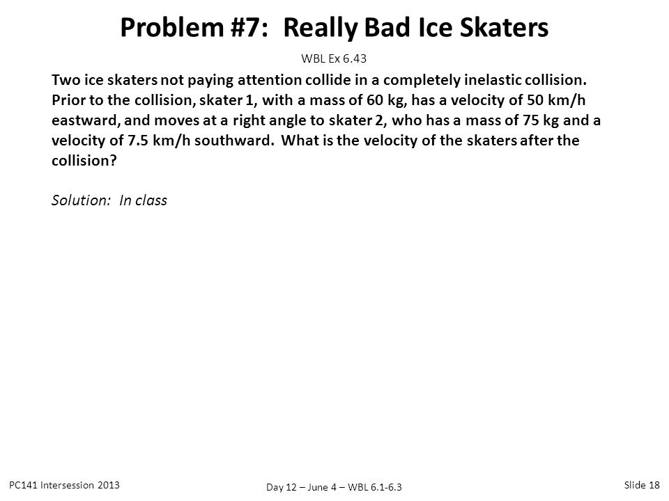 Problem #7: Really Bad Ice Skaters