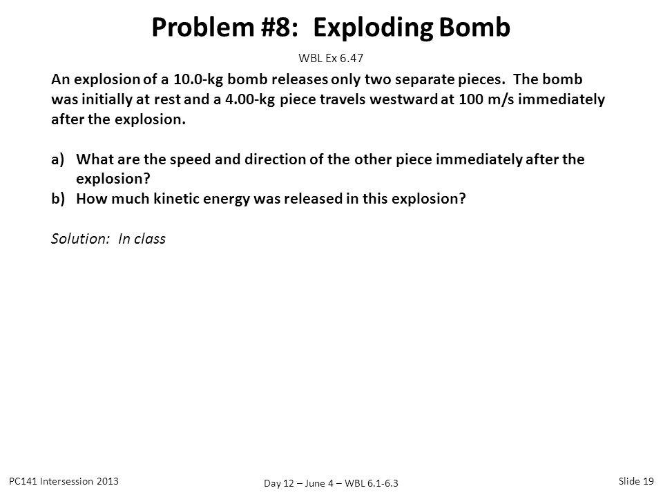 Problem #8: Exploding Bomb