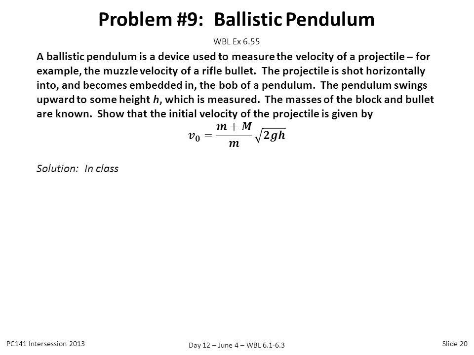Problem #9: Ballistic Pendulum