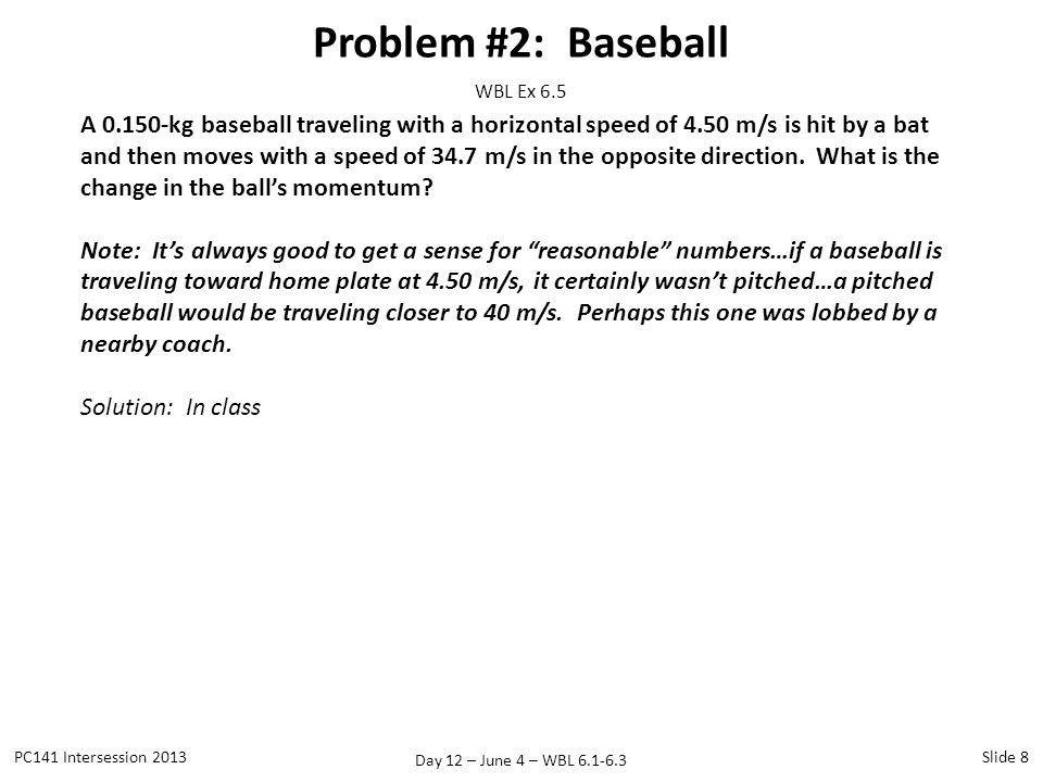 Problem #2: Baseball WBL Ex 6.5.