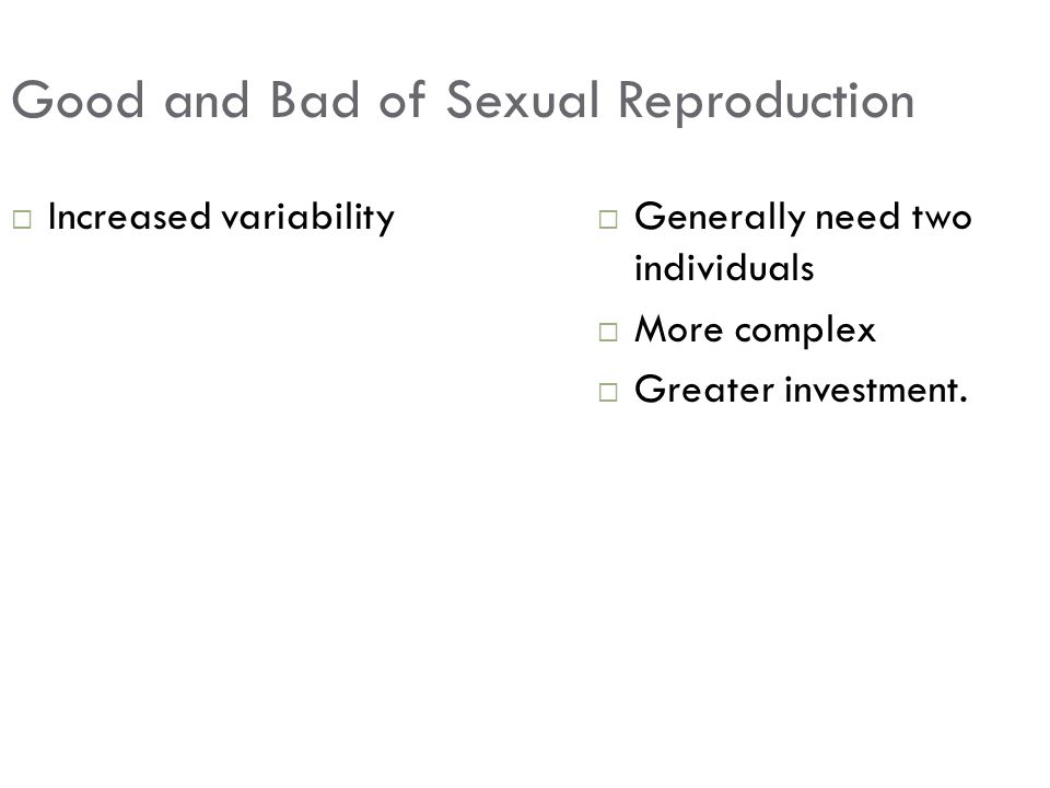 Good and Bad of Sexual Reproduction
