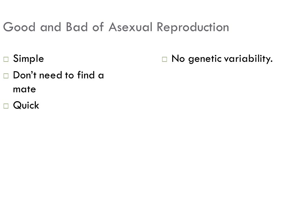 Good and Bad of Asexual Reproduction