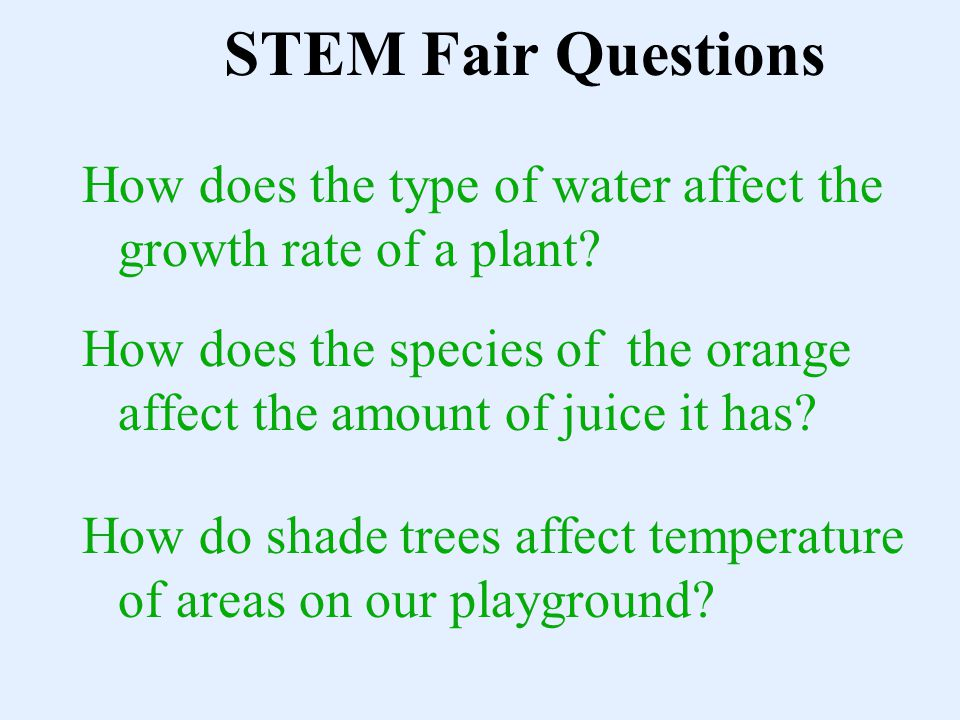 STEM Fair Questions How does the type of water affect the growth rate of a plant