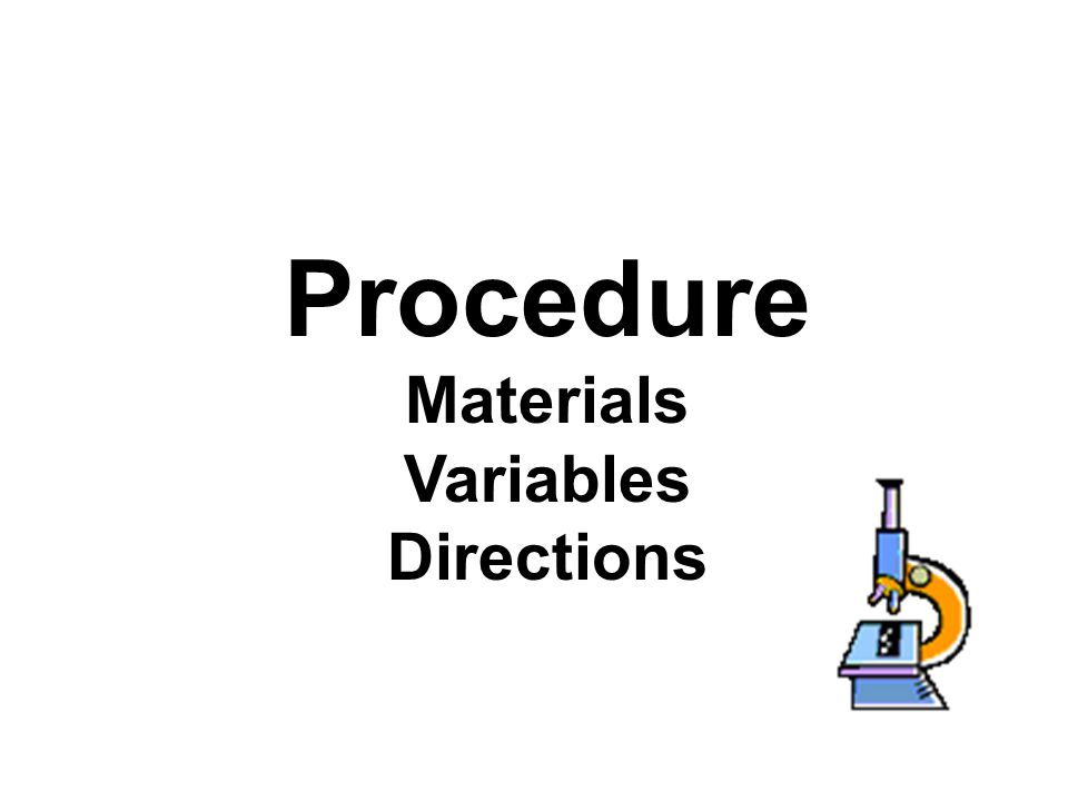 Procedure Materials Variables Directions