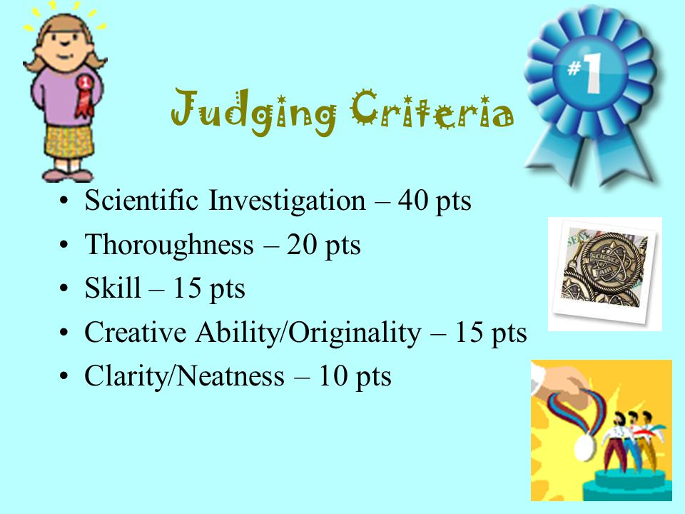 Judging Criteria Scientific Investigation – 40 pts