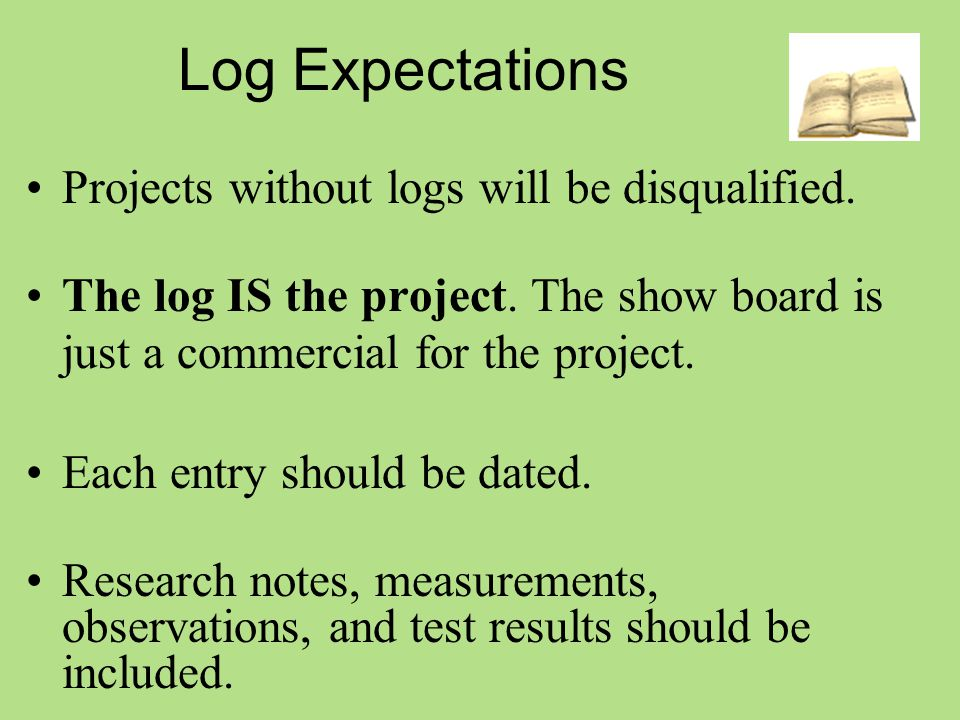 Log Expectations Projects without logs will be disqualified.