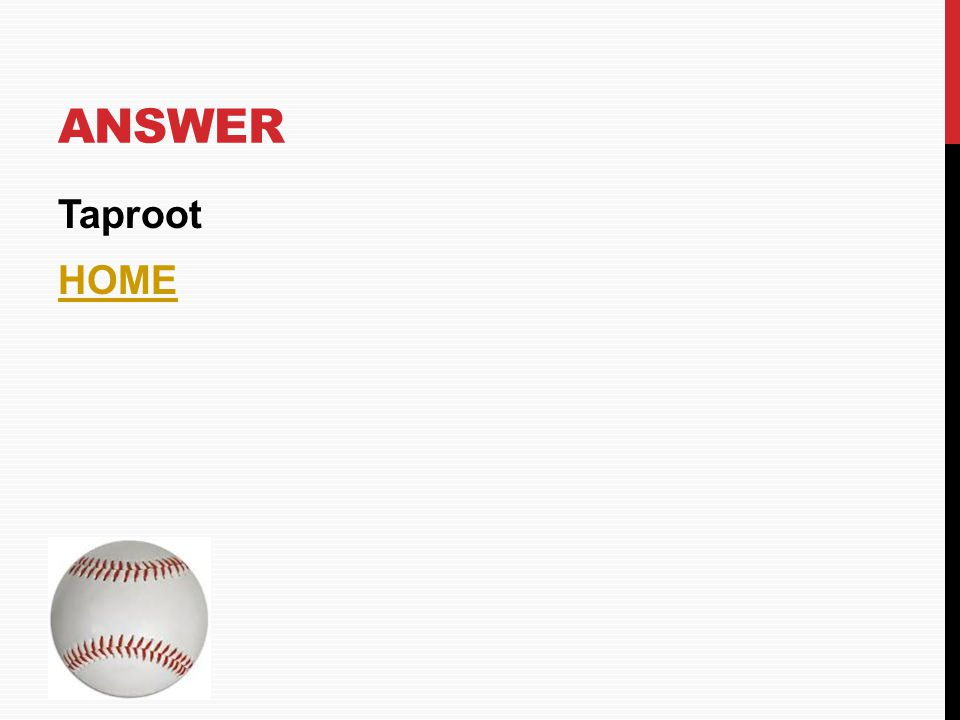 Answer Taproot HOME