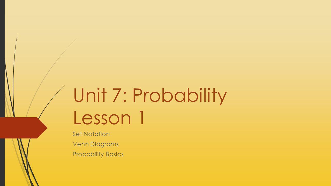 Unit 7: Probability Lesson 1