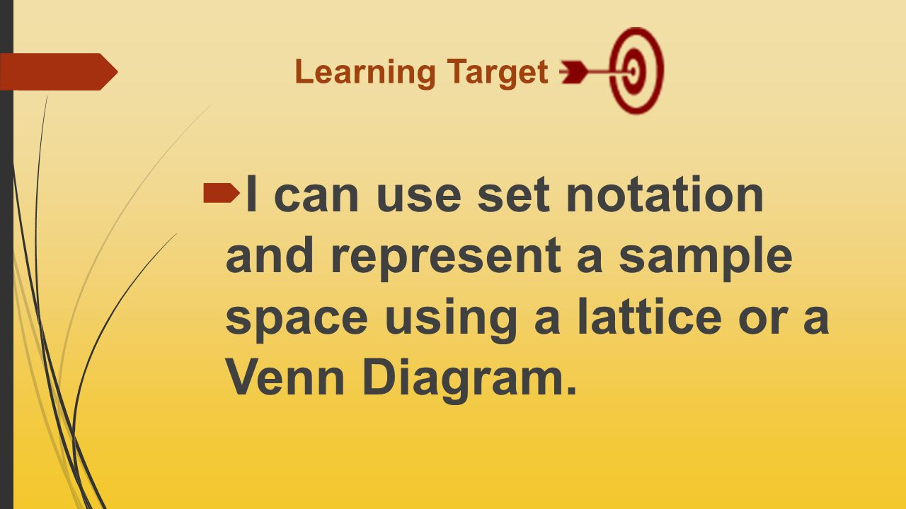 Unit 7 probability lesson 1 ppt video online download 3 learning target i can use set notation and represent a sample space using a lattice or a venn diagram pooptronica