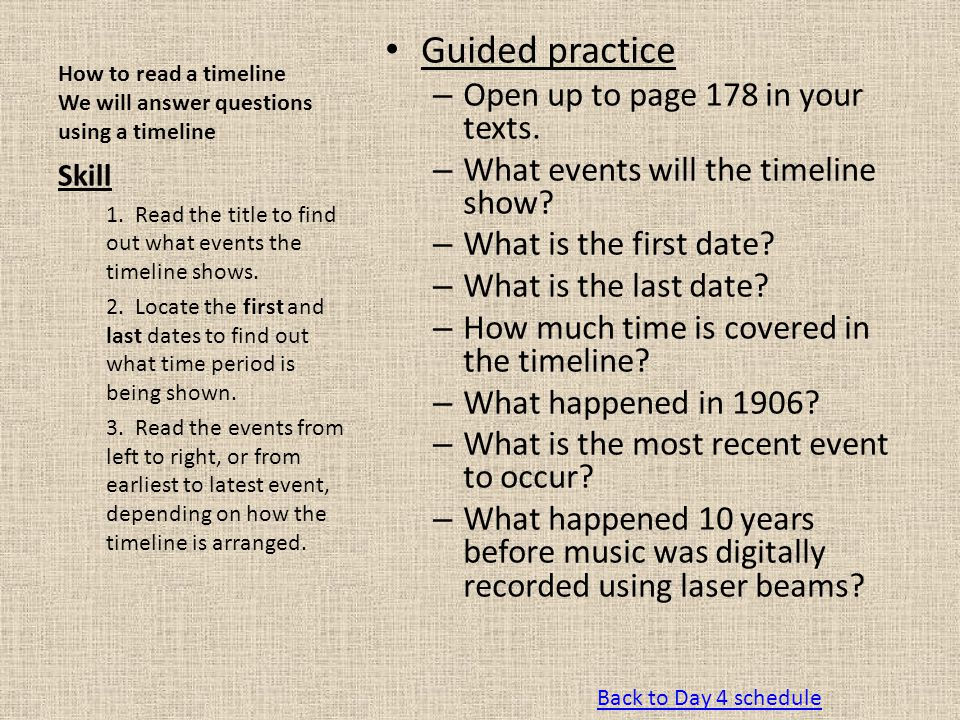 How to read a timeline We will answer questions using a timeline