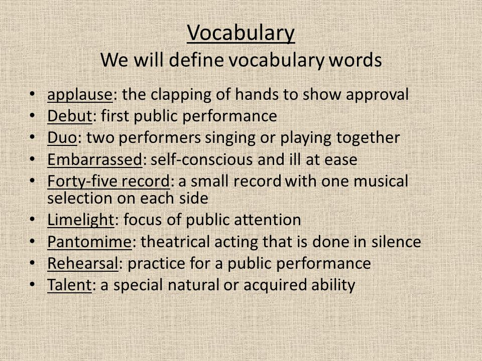 Vocabulary We will define vocabulary words