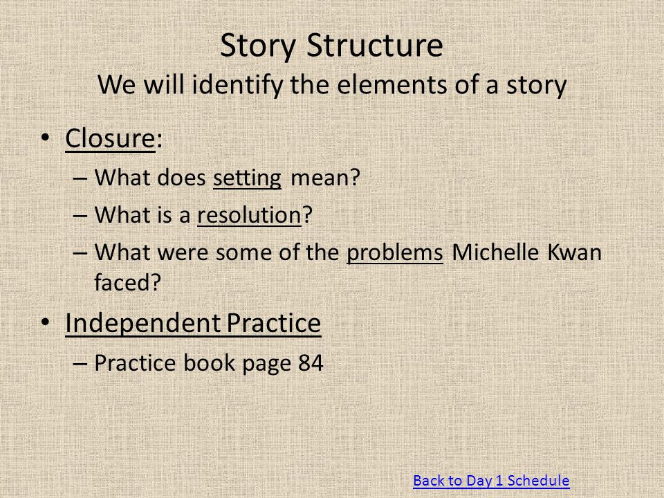 Story Structure We will identify the elements of a story