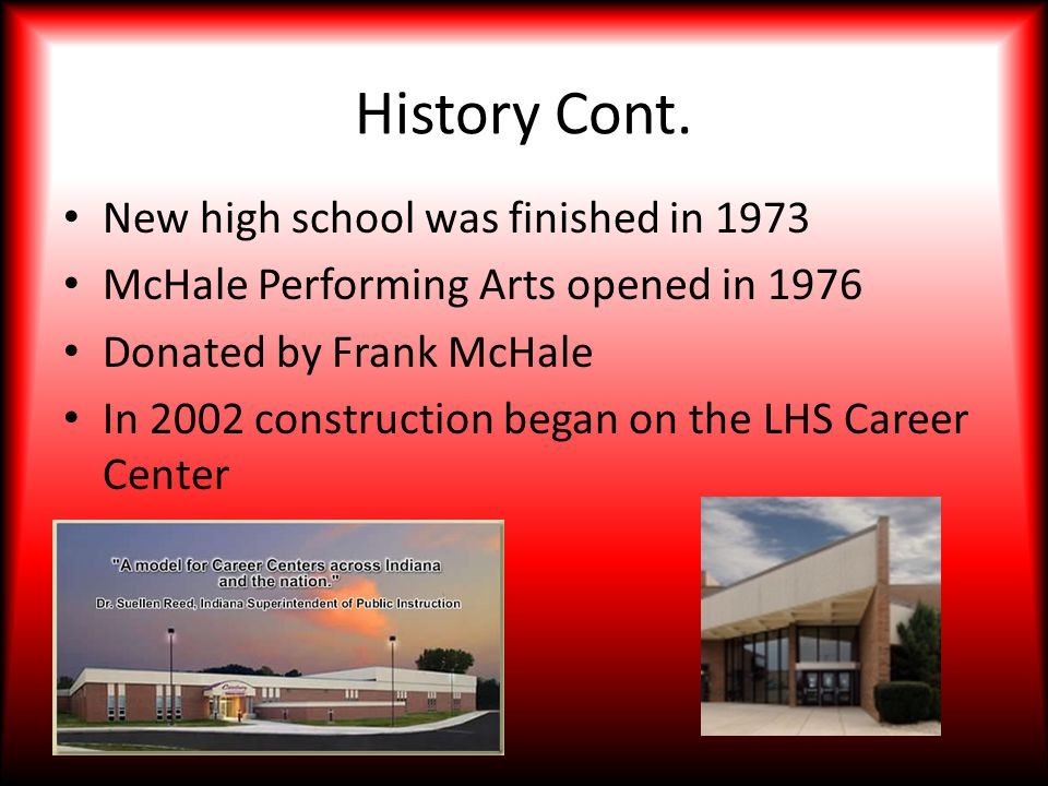History Cont. New high school was finished in 1973