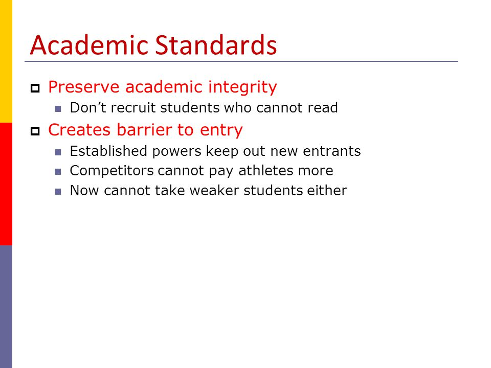 Academic Standards Preserve academic integrity