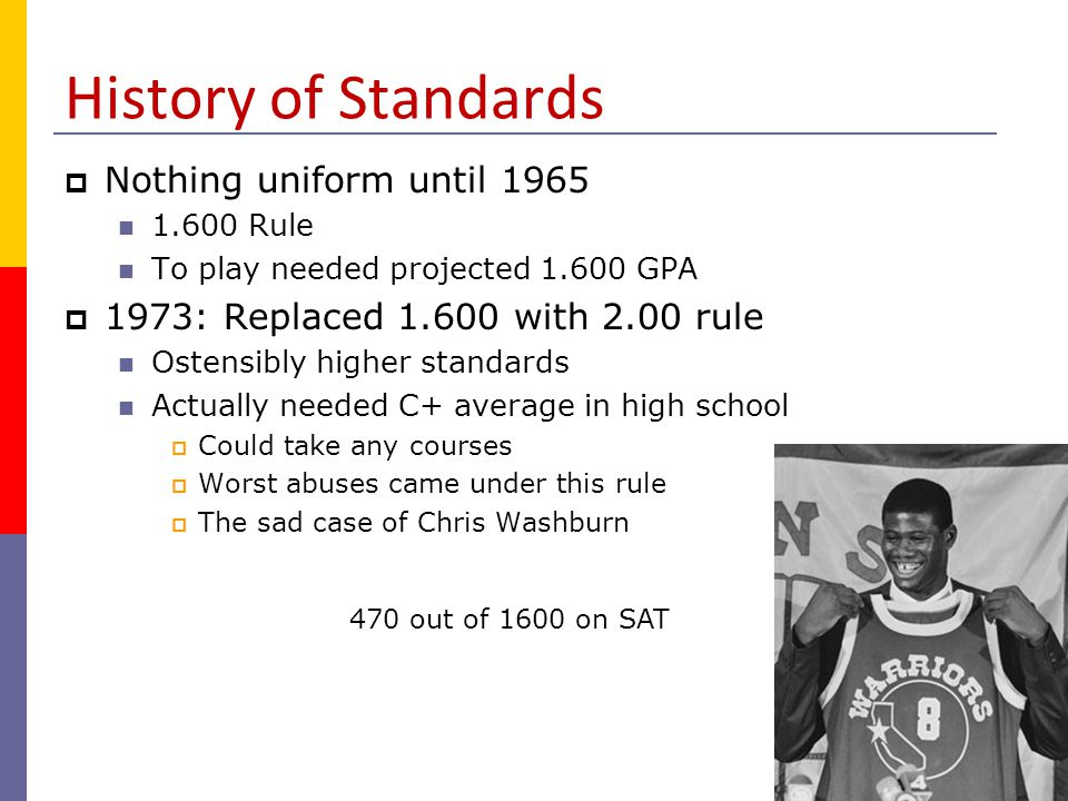 History of Standards Nothing uniform until 1965